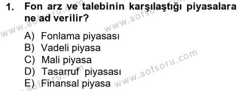 Finansal Kurumlar Dersi 2013 - 2014 Yılı Tek Ders Sınavı 1. Soru