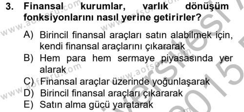 Bankacılık ve Sigortacılık Bölümü 2. Yarıyıl Finansal Kurumlar Dersi 2015 Yılı Bahar Dönemi Ara Sınavı 3. Soru