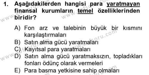 Finansal Kurumlar Dersi 2014 - 2015 Yılı (Final) Dönem Sonu Sınav Soruları 1. Soru