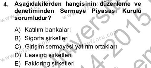 Finansal Kurumlar Dersi 2014 - 2015 Yılı (Final) Dönem Sonu Sınav Soruları 4. Soru