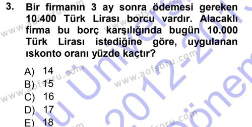 Finansal Yönetim 1 Dersi 2012 - 2013 Yılı Dönem Sonu Sınavı 3. Soru
