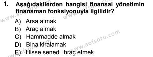 Finansal Yönetim 1 Dersi 2013 - 2014 Yılı Tek Ders Sınav Soruları 1. Soru