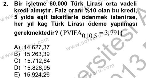 Finansal Yönetim 2 Dersi 2012 - 2013 Yılı Dönem Sonu Sınavı 2. Soru