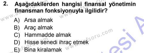 Bankacılık ve Sigortacılık Bölümü 3. Yarıyıl Finansal Yönetim I Dersi 2013 Yılı Güz Dönemi Dönem Sonu Sınavı 2. Soru