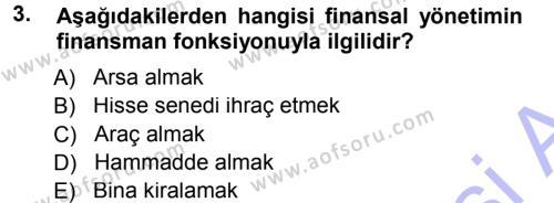 Bankacılık ve Sigortacılık Bölümü 3. Yarıyıl Finansal Yönetim I Dersi 2014 Yılı Güz Dönemi Ara Sınavı 3. Soru