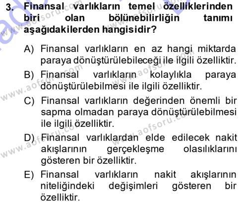 Bankacılık ve Sigortacılık Bölümü 3. Yarıyıl Finansal Yönetim I Dersi 2014 Yılı Güz Dönemi Dönem Sonu Sınavı 3. Soru
