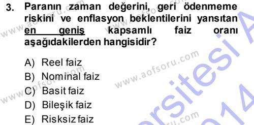 Maliye Bölümü 7. Yarıyıl Finansal Yönetim Dersi 2014 Yılı Güz Dönemi Dönem Sonu Sınavı 3. Soru