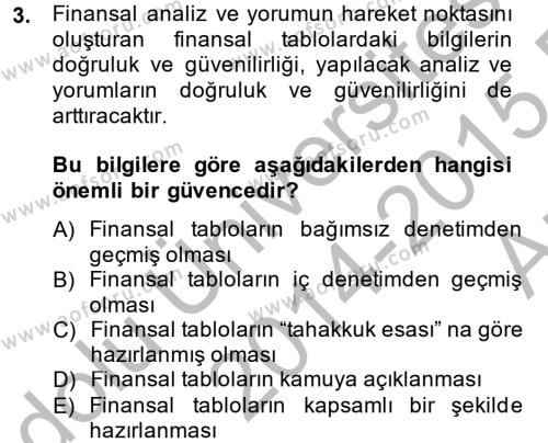 İşletme Bölümü 8. Yarıyıl Finansal Tablolar Analizi Dersi 2015 Yılı Bahar Dönemi Ara Sınavı 3. Soru