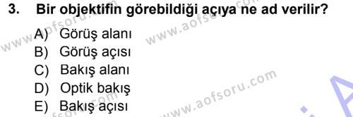 Felsefe Bölümü 5. Yarıyıl Temel Fotoğrafçılık Dersi 2013 Yılı Güz Dönemi Dönem Sonu Sınavı 3. Soru