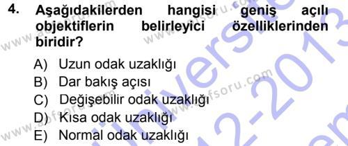 Felsefe Bölümü 5. Yarıyıl Temel Fotoğrafçılık Dersi 2013 Yılı Güz Dönemi Dönem Sonu Sınavı 4. Soru