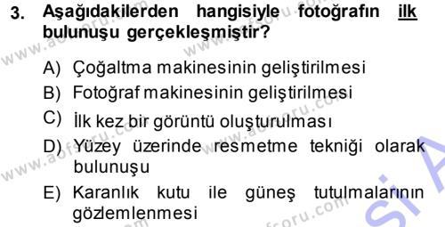 Felsefe Bölümü 5. Yarıyıl Temel Fotoğrafçılık Dersi 2014 Yılı Güz Dönemi Ara Sınavı 3. Soru