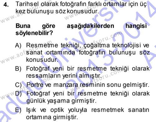 Felsefe Bölümü 5. Yarıyıl Temel Fotoğrafçılık Dersi 2014 Yılı Güz Dönemi Ara Sınavı 4. Soru