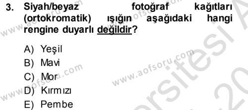 Felsefe Bölümü 5. Yarıyıl Temel Fotoğrafçılık Dersi 2014 Yılı Güz Dönemi Tek Ders Sınavı 3. Soru