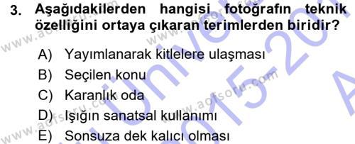 Felsefe Bölümü 5. Yarıyıl Temel Fotoğrafçılık Dersi 2016 Yılı Güz Dönemi Ara Sınavı 3. Soru