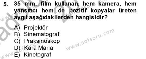 Fotoğrafçılık ve Kameramanlık Bölümü 2. Yarıyıl Hareketli Görüntünün Tarihi Dersi 2014 Yılı Bahar Dönemi Ara Sınavı 5. Soru