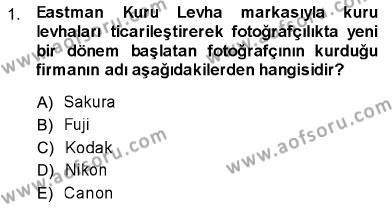 Fotoğrafçılık ve Kameramanlık Bölümü 1. Yarıyıl Fotoğraf Tarihi Dersi 2014 Yılı Güz Dönemi Dönem Sonu Sınavı 1. Soru