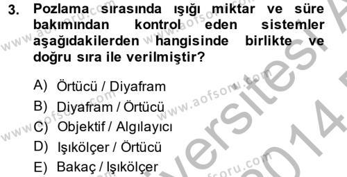 Fotoğrafçılık ve Kameramanlık Bölümü 2. Yarıyıl Sayısal Fotoğrafa Giriş Dersi 2014 Yılı Bahar Dönemi Dönem Sonu Sınavı 3. Soru