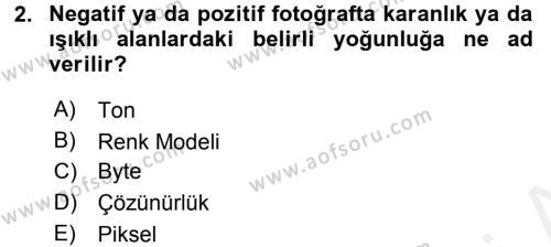 Sayısal Fotoğrafa Giriş Dersi 2015 - 2016 Yılı (Vize) Ara Sınav Soruları 2. Soru