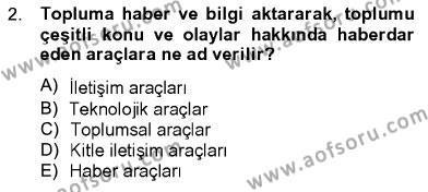 Fotoğrafçılık ve Kameramanlık Bölümü 2. Yarıyıl Televizyon Program Yapımı Dersi 2013 Yılı Bahar Dönemi Ara Sınavı 2. Soru