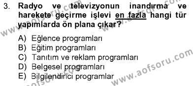 Fotoğrafçılık ve Kameramanlık Bölümü 2. Yarıyıl Televizyon Program Yapımı Dersi 2013 Yılı Bahar Dönemi Ara Sınavı 3. Soru