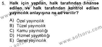 Fotoğrafçılık ve Kameramanlık Bölümü 2. Yarıyıl Televizyon Program Yapımı Dersi 2013 Yılı Bahar Dönemi Ara Sınavı 5. Soru