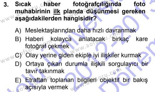 Medya ve İletişim Bölümü 3. Yarıyıl Basın Fotoğrafçılığı Dersi 2013 Yılı Güz Dönemi Dönem Sonu Sınavı 3. Soru