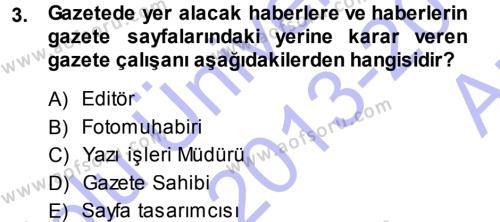 Medya ve İletişim Bölümü 3. Yarıyıl Basın Fotoğrafçılığı Dersi 2014 Yılı Güz Dönemi Ara Sınavı 3. Soru