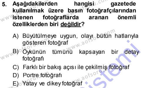 Medya ve İletişim Bölümü 3. Yarıyıl Basın Fotoğrafçılığı Dersi 2014 Yılı Güz Dönemi Dönem Sonu Sınavı 5. Soru