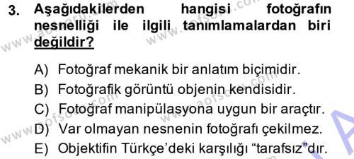 Medya ve İletişim Bölümü 3. Yarıyıl Basın Fotoğrafçılığı Dersi 2015 Yılı Güz Dönemi Ara Sınavı 3. Soru