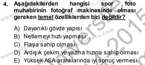 Medya ve İletişim Bölümü 3. Yarıyıl Basın Fotoğrafçılığı Dersi 2015 Yılı Güz Dönemi Dönem Sonu Sınavı 4. Soru