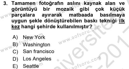 Basın Fotoğrafçılığı Dersi 2016 - 2017 Yılı (Vize) Ara Sınav Soruları 3. Soru