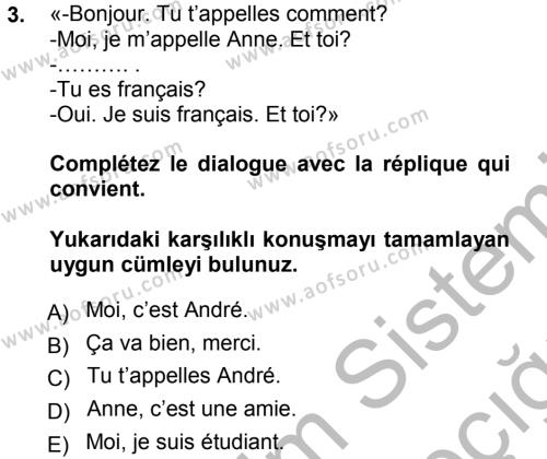 Dış Ticaret Bölümü 1. Yarıyıl Fransızca I Dersi 2013 Yılı Güz Dönemi Ara Sınavı 3. Soru
