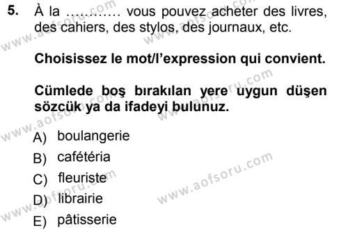 Medya ve İletişim Bölümü 1. Yarıyıl Fransızca I Dersi 2013 Yılı Güz Dönemi Ara Sınavı 5. Soru