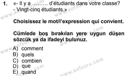Adalet Bölümü 1. Yarıyıl Fransızca I Dersi 2013 Yılı Güz Dönemi Dönem Sonu Sınavı 1. Soru
