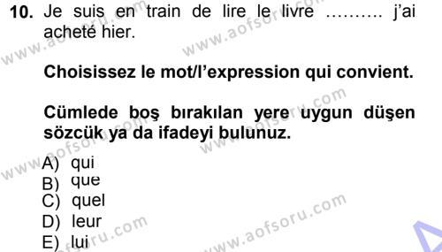 Fransızca 1 Dersi 2012 - 2013 Yılı (Final) Dönem Sonu Sınav Soruları 10. Soru
