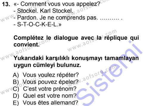 Fransızca 1 Dersi 2012 - 2013 Yılı (Final) Dönem Sonu Sınav Soruları 13. Soru