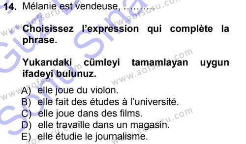 Fransızca 1 Dersi 2012 - 2013 Yılı (Final) Dönem Sonu Sınav Soruları 14. Soru