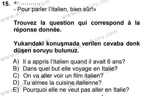 Fransızca 1 Dersi 2012 - 2013 Yılı (Final) Dönem Sonu Sınav Soruları 15. Soru