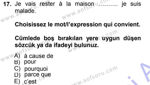 Fransızca 1 Dersi 2012 - 2013 Yılı (Final) Dönem Sonu Sınav Soruları 17. Soru
