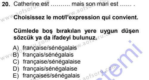 Fransızca 1 Dersi 2012 - 2013 Yılı (Final) Dönem Sonu Sınav Soruları 20. Soru