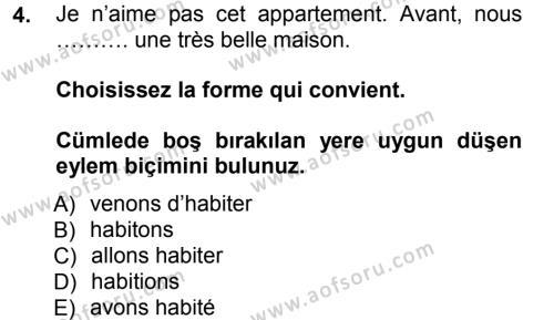 İşletme Yönetimi Bölümü 1. Yarıyıl Fransızca I Dersi 2013 Yılı Güz Dönemi Dönem Sonu Sınavı 4. Soru