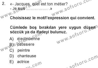 Ev İdaresi Bölümü 1. Yarıyıl Fransızca I Dersi 2013 Yılı Güz Dönemi Tek Ders Sınavı 2. Soru