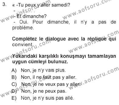 Ev İdaresi Bölümü 1. Yarıyıl Fransızca I Dersi 2013 Yılı Güz Dönemi Tek Ders Sınavı 3. Soru