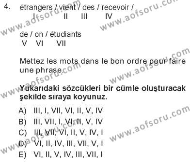 Dış Ticaret Bölümü 1. Yarıyıl Fransızca I Dersi 2013 Yılı Güz Dönemi Tek Ders Sınavı 4. Soru