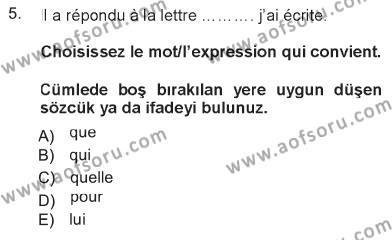 Ev İdaresi Bölümü 1. Yarıyıl Fransızca I Dersi 2013 Yılı Güz Dönemi Tek Ders Sınavı 5. Soru