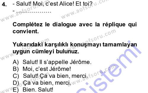 Yerel Yönetimler Bölümü 1. Yarıyıl Fransızca I Dersi 2014 Yılı Güz Dönemi Ara Sınavı 4. Soru