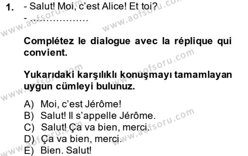Fransızca 1 Dersi 2013 - 2014 Yılı Tek Ders Sınavı 1. Soru