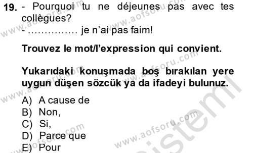 Fransızca 1 Dersi 2013 - 2014 Yılı Tek Ders Sınavı 19. Soru 1. Soru