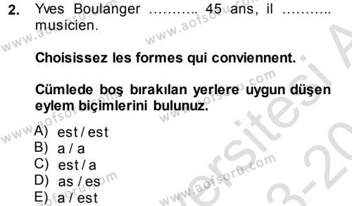 Emlak ve Emlak Yönetimi Bölümü 1. Yarıyıl Fransızca I Dersi 2014 Yılı Güz Dönemi Tek Ders Sınavı 2. Soru