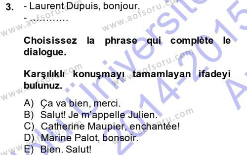 Adalet Bölümü 1. Yarıyıl Fransızca I Dersi 2015 Yılı Güz Dönemi Ara Sınavı 3. Soru
